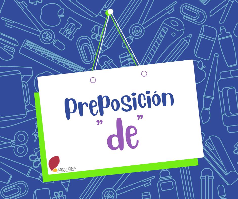 "Giới từ ""de"" trong tiếng Tây Ban Nha"