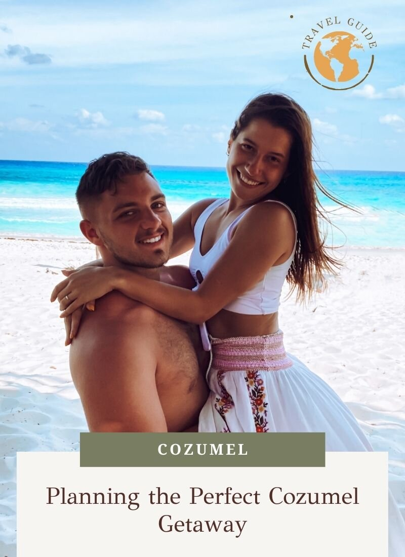 Planning the Perfect Cozumel Getaway