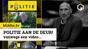 VIDEO: POLITIE aan de deur, vanwege een VIDEO!?