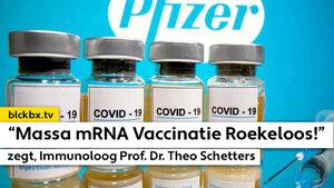"""""""Massa mRNA Vaccinatie is onnodig en roekeloos"""", zegt Prof. Dr. Theo Schetters."""