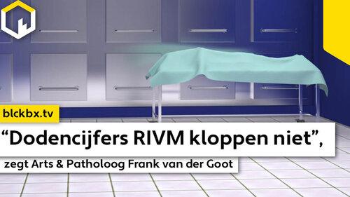 """Patholoog spreekt zich uit; """"Dodencijfers RIVM kloppen niet!"""""""