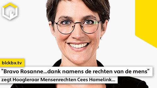 """""""Bravo Rosanne...dank namens de rechten van de mens"""" zegt Hoogleraar Mensenrechten Cees Hamelink..."""