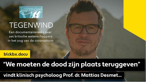 """""""We moeten de dood zijn plaats teruggeven"""", vindt klinisch psycholoog Prof. dr. Mattias Desmet…"""