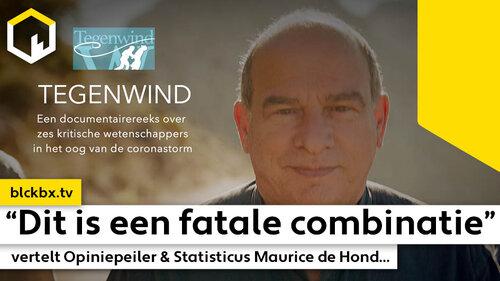 """""""Dit is een fatale combinatie"""" vertelt Opiniepeiler & Statisticus Maurice de Hond..."""