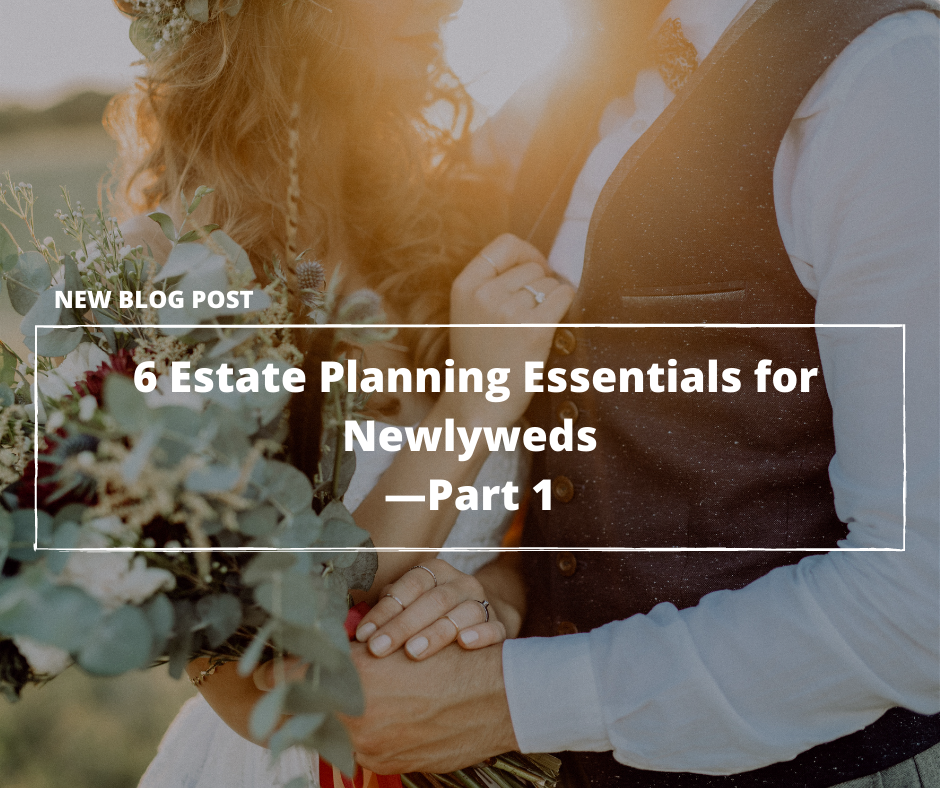 2021.05.21-PFL-Just-Married-6-Estate-Planning-Essentials-for-Newlyweds—Part-1-2.png