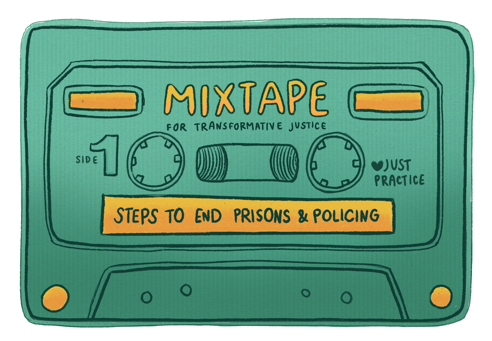 """A green cassette tape with the words """"Mixtape for Transformative Justice: Steps to End Prisons and Policing""""."""
