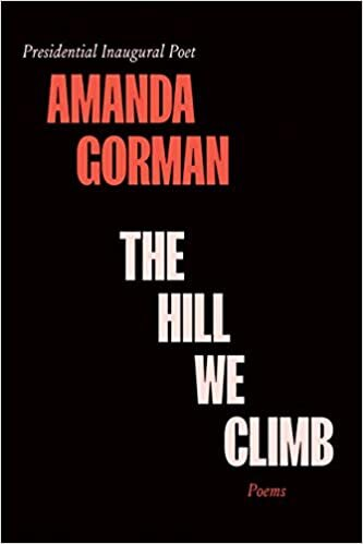 The Hill We Climb And Other Poems  is the debut poetry collection on hope and healing by inaugural National Youth Poet Laureate Amanda Gorman, including the poem of the same title that she recited at the Biden Inauguration.