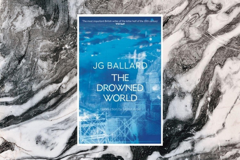 The Drowned World by JG Ballard