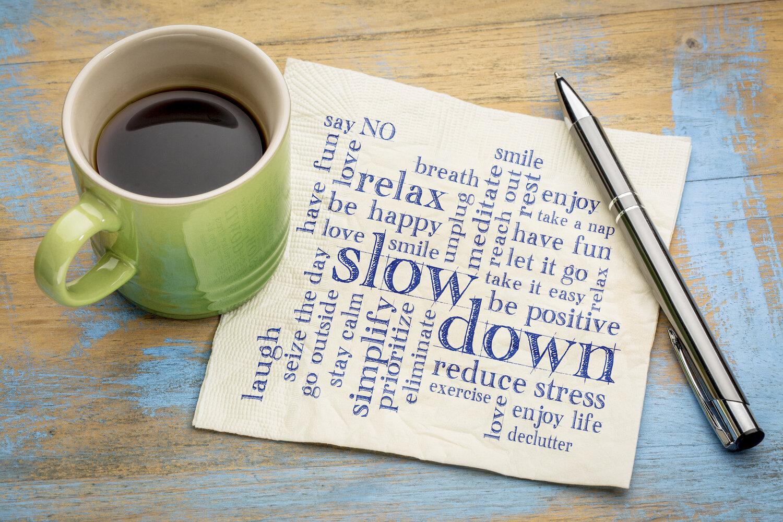Slow down, reduce stress.jpeg