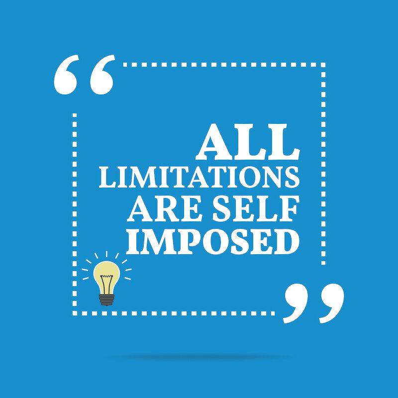 All limitations are self imposed.jpeg
