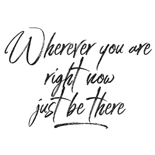 Just be there quote.jpeg