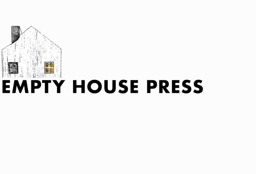 Empty House Press